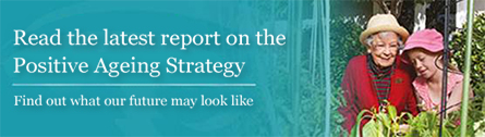 2014 Report on the Positive Ageing Strategy - Find out what our future may look like.